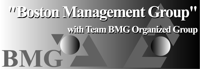 Boston Management Group with Team BMG Organized Group : As a firm we pride ourselves on giving clients the technical knowledge and service quality with a focus on personal relationships and affordability.